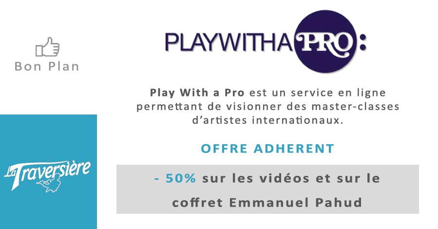 Bon Plans - Play With A Pro - La Traversière