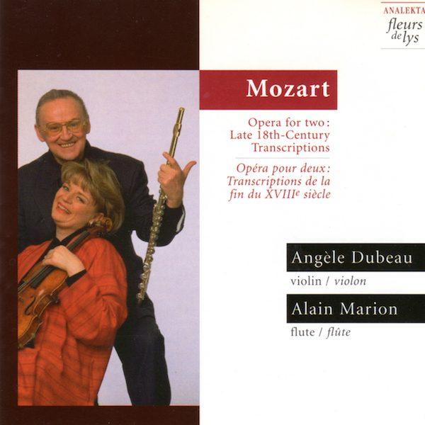 Alain Marion, Angèle Dubeau - Mozart - Opéra Pour Deux: Transcriptions De La Fin Du XVIIIe Siècle