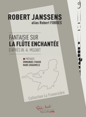 Fantaisie sur la Flûte Enchantée - Robert Janssens-Fobbes - Collection La Traversière - Editions Robert Martin