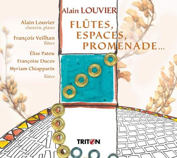 CD - Alain Louvier - Flûtes, Espaces, Promenade...